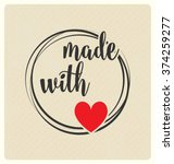 made with love   typographic... | Shutterstock .eps vector #374259277
