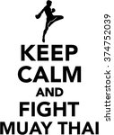 keep calm and fight muay thai | Shutterstock .eps vector #374752039