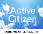 "Small photo of ""Active Citizen"" cloud word on sky."