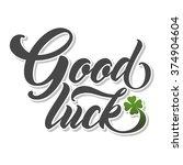 good luck hand lettering.... | Shutterstock .eps vector #374904604