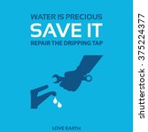 water is precious save it... | Shutterstock .eps vector #375224377