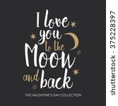 i love you to the moon and back ... | Shutterstock .eps vector #375228397