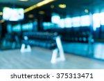 fitness gym blurred background | Shutterstock . vector #375313471