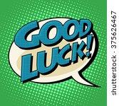 Stock vector good luck retro comic bubble book style text 375626467