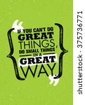 if you can't do great things ... | Shutterstock .eps vector #375736771
