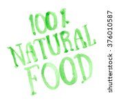 100  natural food lettering... | Shutterstock .eps vector #376010587