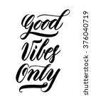 good vibes only. hand drawn...   Shutterstock .eps vector #376040719