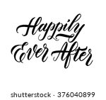 happily ever after. hand drawn... | Shutterstock .eps vector #376040899