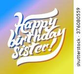 happy birthday sister.vintage...   Shutterstock .eps vector #376080559