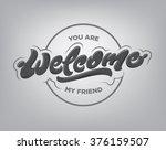 welcome premium hand lettering... | Shutterstock .eps vector #376159507