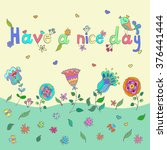 have a nice day phrase with... | Shutterstock .eps vector #376441444