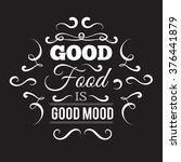 good food is good mood. quote... | Shutterstock .eps vector #376441879