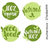 Set of bubbles, stickers, labels, tags with text. 100% natural product, 100% organic, healthy food. Organic food badges in vector (cosmetic, food).  | Shutterstock vector #376486999