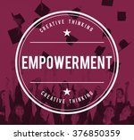 empowerment empower empowering... | Shutterstock . vector #376850359