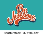 be awesome lettering text | Shutterstock .eps vector #376983529