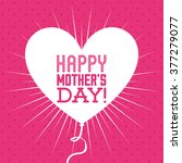 happy mothers day  | Shutterstock .eps vector #377279077
