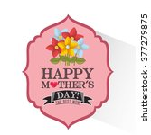 happy mothers day design  | Shutterstock .eps vector #377279875