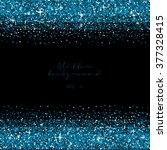 blue glitter border background. ... | Shutterstock .eps vector #377328415