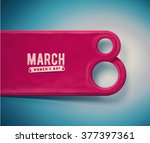 march 8  women's day  eps 10 | Shutterstock .eps vector #377397361