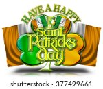 have a happy st patricks day... | Shutterstock . vector #377499661