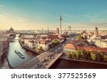 Stock photo aerial view of berlin skyline with famous tv tower and spree river in beautiful evening light at 377525569