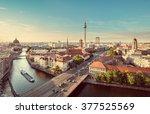 Aerial View Of Berlin Skyline...