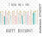 cute birthday greeting card... | Shutterstock .eps vector #377625277