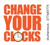 Change Your Clocks Message For...
