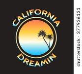 california dreamin'.  t shirt... | Shutterstock .eps vector #377936131