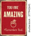 Stock vector retro metal sign you are amazing remember that eps vector format 377942641