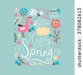 happy spring | Shutterstock .eps vector #378082615