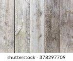 aged weather beaten wooden...   Shutterstock . vector #378297709