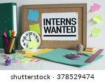 interns wanted   internship... | Shutterstock . vector #378529474