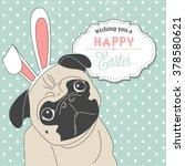 easter pug  cute little dog... | Shutterstock .eps vector #378580621