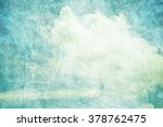 grunge retro sky and cloud... | Shutterstock . vector #378762475