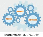 teach  inspire  motivate   text ... | Shutterstock . vector #378763249