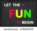 super fun  have fun  fun begin