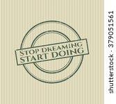 stop dreaming start doing... | Shutterstock .eps vector #379051561