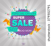 super sale poster  banner. big... | Shutterstock .eps vector #379502791