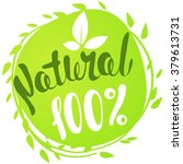 logo 100  natural with leaves ... | Shutterstock .eps vector #379613731