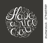 hand drawn typography   have a... | Shutterstock .eps vector #379685989