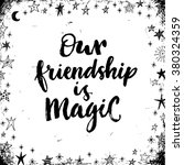 our friendship is magic. hand... | Shutterstock .eps vector #380324359