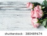 Beautiful Pink Roses On Wooden...