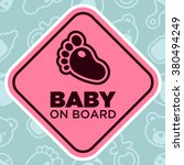 baby on board sign with baby... | Shutterstock .eps vector #380494249
