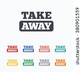 take away sign icon. takeaway...
