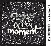 enjoy every moment.... | Shutterstock .eps vector #381251245