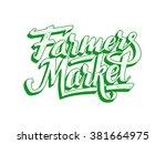 farmers market hand lettering... | Shutterstock .eps vector #381664975