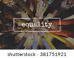 equality fairness equal justice ... | Shutterstock . vector #381751921