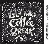 lets take a coffee break... | Shutterstock .eps vector #381808039