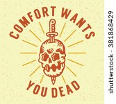 comfort wants you dead.... | Shutterstock .eps vector #381868429